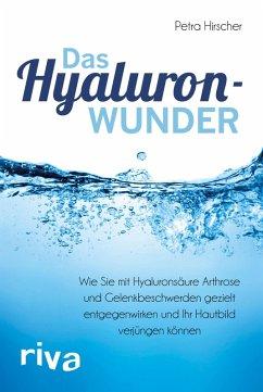 Das Hyaluronwunder (eBook, ePUB) - Hirscher, Petra