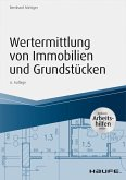 Wertermittlung von Immobilien und Grundstücken -mit Arbeitshilfen online (eBook, PDF)