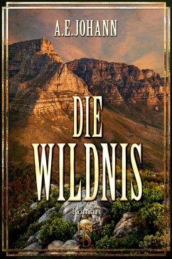 Die Wildnis (eBook, ePUB) - Johann, A. E.