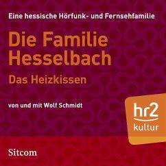 Die Familie Hesselbach - Das Heizkissen (MP3-Download) - Schmidt, Wolf