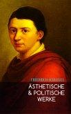Ästhetische & Politische Werke (eBook, ePUB)