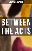 BETWEEN THE ACTS (eBook, ePUB)