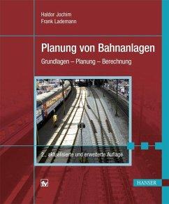 Planung von Bahnanlagen (eBook, PDF) - Jochim, Haldor; Lademann, Frank