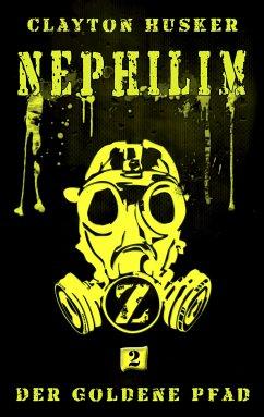 Nephilim, Band 2: Der Goldene Pfad (eBook, ePUB) - Husker, Clayton