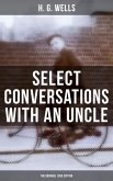 SELECT CONVERSATIONS WITH AN UNCLE (The Original 1895 edition) (eBook, ePUB)