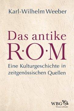 Das antike Rom (eBook, ePUB) - Weeber, Karl-Wilhelm