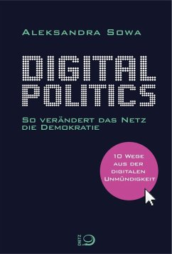 Digital Politics (eBook, ePUB) - Sowa, Aleksandra