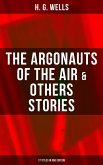 The Argonauts of the Air & Others Stories - 17 Titles in One Edition (eBook, ePUB)