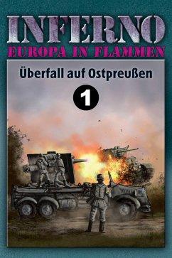 Inferno - Europa in Flammen, Band 1: Überfall auf Ostpreußen (eBook, ePUB) - Möllmann, Reinhardt
