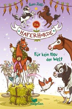 Für kein Heu der Welt / Die Haferhorde Bd.10 - Kolb, Suza