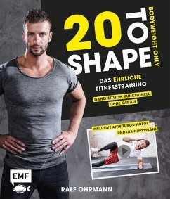 20 to Shape - Bodyweight only: Fit ohne Geräte - Ohrmann, Ralf