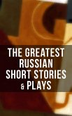 The Greatest Russian Short Stories & Plays (eBook, ePUB)