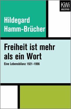 Freiheit ist mehr als ein Wort (eBook, ePUB) - Hamm-Brücher, Hildegard