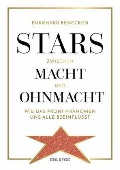 Stars zwischen Macht und Ohnmacht - Benecken, Burkhard