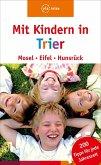 Mit Kindern in Trier - Mosel, Eifel, Hunsrück