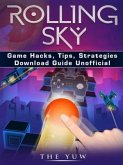 Rolling Sky Game Guide Unofficial (eBook, ePUB)