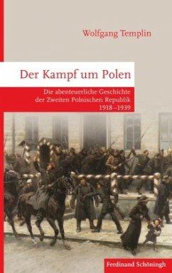 Der Kampf um Polen - Templin, Wolfgang