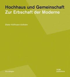 Hochhaus und Gemeinschaft - Hoffmann-Axthelm, Dieter