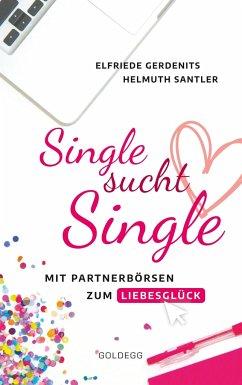 Single sucht Single - Gerdenits, Elfriede; Santler, Helmuth