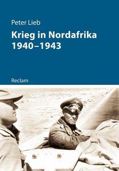 Krieg in Nordafrika 1940-1943 - Lieb, Peter