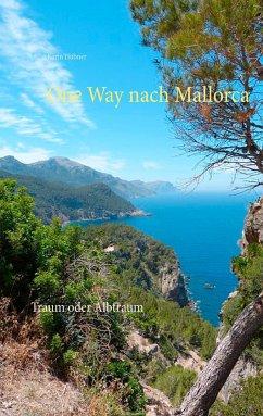 One Way nach Mallorca - Hübner, Karin
