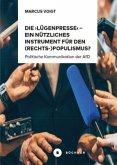 Die ,Lügenpresse' - Ein nützliches Instrument für den (Rechts-)Populismus¿?