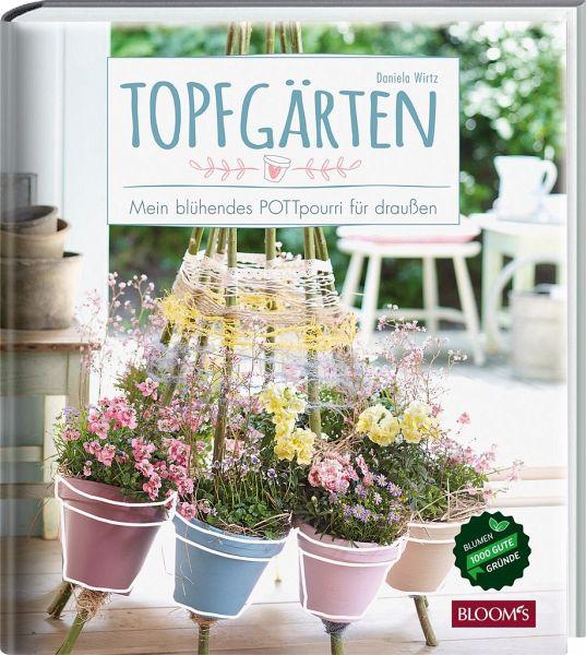 Topfgärten - Wirtz, Daniela