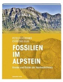 Fossilien im Alpstein - Kürsteiner, Peter; Klug, Christian