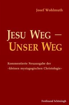 Jesu Weg - Unser Weg