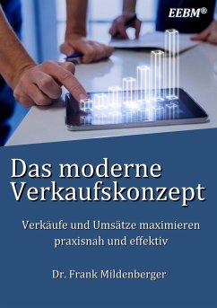 Das moderne Verkaufskonzept - Mildenberger, Frank