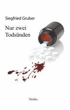 Nur zwei Todsünden - Gruber, Siegfried