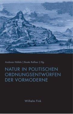 Natur in politischen Ordnungsentwürfen der Vorm...