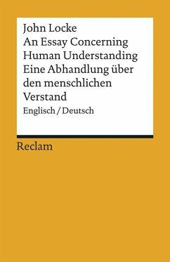 An Essay Concerning Human Understanding / Ein Versuch über den menschlichen Verstand - Locke, John
