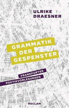 Grammatik der Gespenster - Draesner, Ulrike