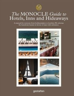 The Monocle Guide to Hotels, Inns and Hideaways - Monocle; Brûlé, Tyler; Tuck, Andrew