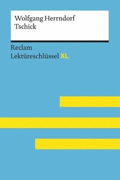 Tschick von Wolfgang Herrndorf: Lektüreschlüssel mit Inhaltsangabe, Interpretation, Prüfungsaufgaben mit Lösungen, Lernglossar. (Reclam Lektüreschlüssel XL) - Scholz, Eva-Maria