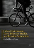 Urban Areas, Travel Behavior, Health, and Resident Satisfaction