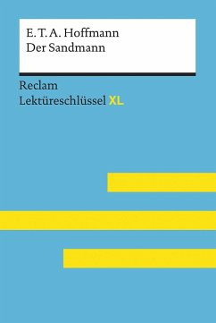 Der Sandmann von E. T. A. Hoffmann: Lektüreschlüssel mit Inhaltsangabe, Interpretation, Prüfungsaufgaben mit Lösungen, Lernglossar. (Reclam Lektüreschlüssel XL) - Bekes, Peter