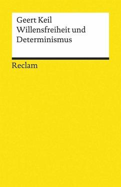 Willensfreiheit und Determinismus - Keil, Geert