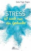 Stress ist auch nur ein Gedanke