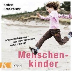 Menschenkinder (MP3-Download) - Renz-Polster, Herbert