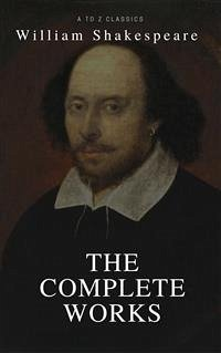 The Complete Works of Shakespeare (Illustrated)...