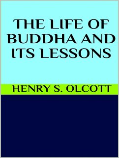 The life of Buddha and its lessons (eBook, ePUB)