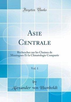 Asie Centrale, Vol. 1
