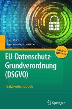 EU-Datenschutz-Grundverordnung (DSGVO) - Voigt, Paul; Bussche, Axel von dem