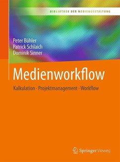 Medienworkflow - Bühler, Peter; Schlaich, Patrick; Sinner, Dominik