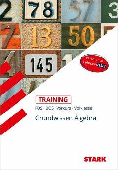 STARK Training FOS/BOS - Mathematik Grundwissen Algebra (Vorkurs/Vorklasse) - Altrichter, Volker