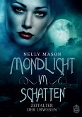 Mondlicht im Schatten / Zeitalter der Urwesen Bd.1