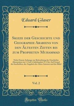 Skizze der Geschichte und Geographie Arabiens von den Ältesten Zeiten bis zum Propheten Muhammad, Vol. 2