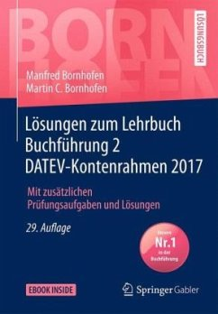Lösungen zum Lehrbuch Buchführung 2 DATEV-Kontenrahmen 2017 - Bornhofen, Manfred; Bornhofen, Martin C.